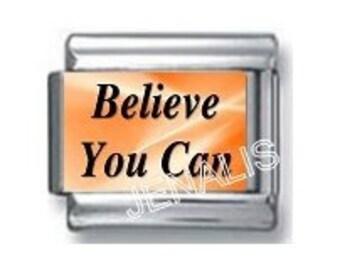 Believe You Can Italian Charm for your Italian Charm Bracelet
