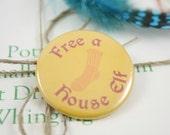 "Free A House Elf 1.5"" Pin"