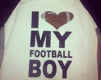 I love my football boy. Football shirt. Football mom. Custom shirt. Football tee. football bling shirt. Football glitter shirt.