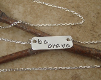 Be Brave necklace - Small Bar necklace - Encouragement jewelry - Hand stamped, sterling silver necklace- Photo NOT actual size