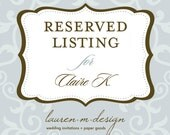 Reserved Listing for Claire K.