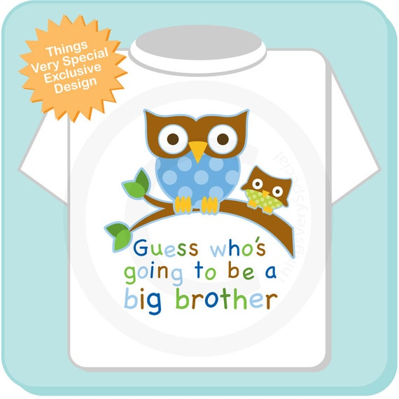 Guess Who S Going To Be A Big Brother Owl Tee Shirt Or Big