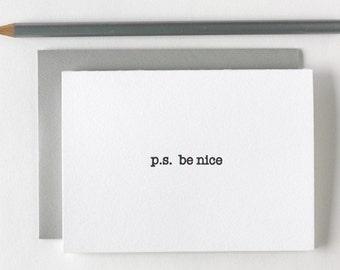 p.s. be nice | single letterpress card