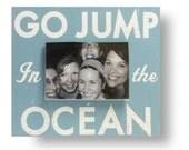 Go Jump in the Ocean 4 x 6 Photo Frame
