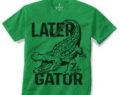 ALLIGATOR -- KIDS T shirt -- Later Gator (7 color choices) Size 2t, 3t, 4t, youth xs, yth sm, yth med, yth lg skip n whistle