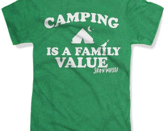 CAMPING is a FAMILY VALUE Mens t shirt -- 8 color options -- sizes sm med lg xl xxl skip n whistle
