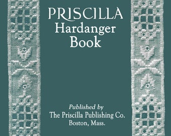 Priscilla Hardanger Book c.1909 - Vintage Embroidery Instruction (PDF Ebook Digital Download)