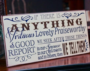 12x24 - If There Is Anything Virtuous, Lovely, Or Of Good Report Or Praiseworthy  - Scripture - personalized