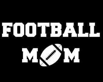 Football Mom TShirt Customize to All Sizes and Colors - TShirt , Vneck, Tank Top