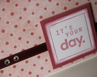 It's Your Day, Birthday Card in Coral Pink and Burgundy, Polka Dot Happy Birthday Card, Special Day Card (BD1402)