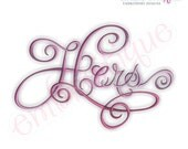 Hers Calligraphy Script Embroidery Design for machine embroidery - Instant Delivery Download
