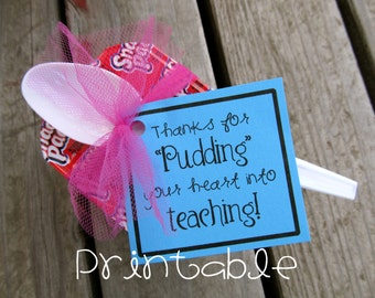 Printable- PDF- Pudding your Heart into Teaching tag - Teacher Appreciation Idea