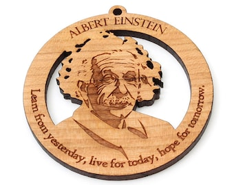 """Albert Einstein Ornament - Science Theoretical Physics Nobel Prize Winner """"Learn from yesterday, live today, hope for tomorrow"""""""