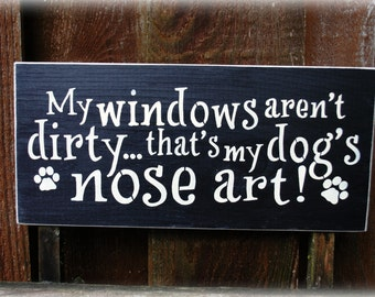 My windows aren't dirty...that's my dog's nose art