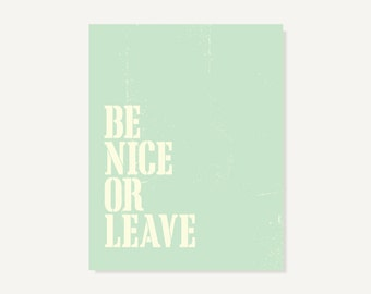 Wall Decor: Be Nice Or Leave Poster Family Wall Art Wall Sign House Rules - 11x14, 8x10 or 5x7