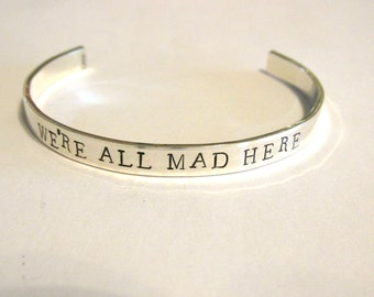 We're All Mad Here, Personalized Bracelet, Sterling Silver, Literary Gift, Alice In Wonderland, Cuff Bracelet, Personalize Inside