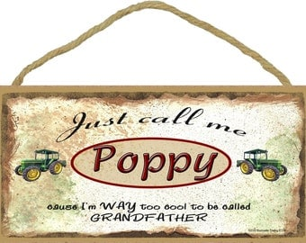 Just Call Me POPPY Cause I'm Too Cool For Grandfather TRACTOR Wall SIGN Grandparent Plaque