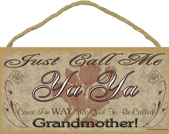 """Just Call Me YA YA I'm Way Too Cool For Grandmother SIGN 5"""" x 10"""" Roses Grandparent Wall Plaque"""