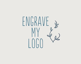 Engrave my logo please