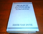 Mary Louise In The Country First Edition by Edith Van Dyne Pseudonym for L Frank Baum Author of The Wizard of Oz