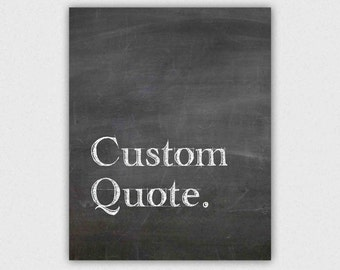 Personalized gift print, custom quote chalk typography