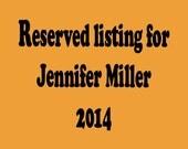 Reserved listing for Jennifer Miller