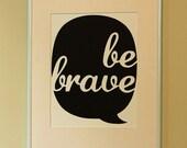 Be Brave Text Bubble Cut Out