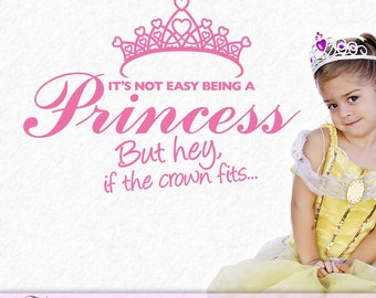 Princess Nursery, Crown Wall Decor, Wall Decal, Baby Nursery Princess Decor, Not Easy Being a Princess But Hey If the Crown Fits (0178c0v)