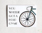 You Wheelie Got A Hold On Me Bicycle I love You Card