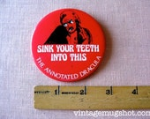 Sink Your Teeth Into This  The Annotated Dracula Lg Promo Button Vampire Cinema   Bram Stoker