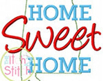 Home Sweet Home Alabama Embroidery Design For Machine Embroidery INSTANT DOWNLOAD now available