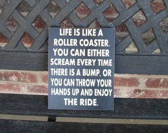 Life is like a Roller Coaster sign--Inspirational quote