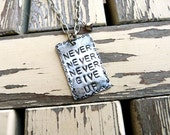Never Never Never Give Up, Winston Churchill, Quote, Encouragement, Necklace