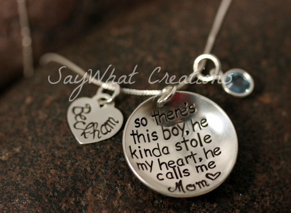 So There's This Boy... Custom Hand Stamped Sterling Silver Necklace   So there's this boy, he kinda stole my heart, he calls me MOM