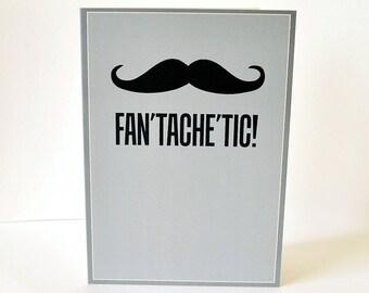 Fan 'tache' tic! Moustache greeting card