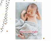 Baby - Silent(ish) Nights Photo Card - Customizable - Quantity 25-125 with matching envelopes