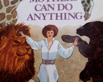 Mothers Can Do Anything by  Joe Lasker.  1976  Vintage Children's Book