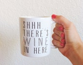 Shhh... There's Wine In Here - Coffee Mug - BrittanyGarnerDesign