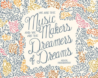 We are the music makers, Arthur O'Shaughnessy, Wall Art Print, hand lettering, music quote, gift for her gift for women folk art pattern