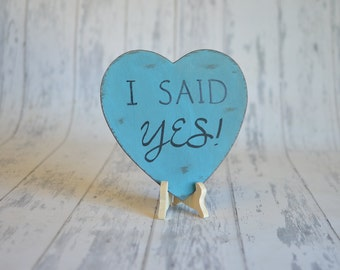 Engagement Sign/Wedding Signs/Photography Prop-I Said Yes!-Your Choice of Colors- Ships Quickly