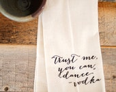 "Tea Towel - Hand Printed Organic Flour Sack - ""Trust me you can dance"" - vodka"