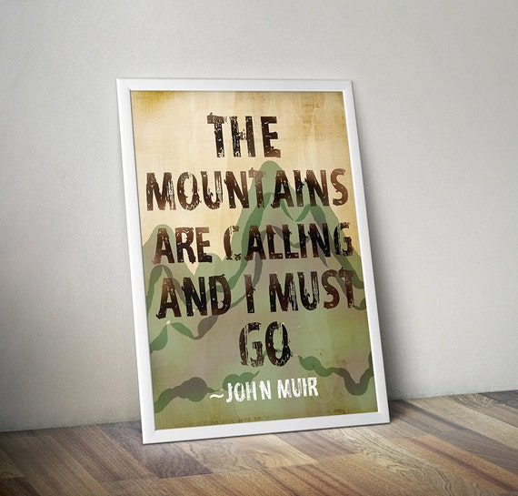 Outdoor Decor Digital Art Print - The Mountains Are Calling And I Must Go John Muir Quote