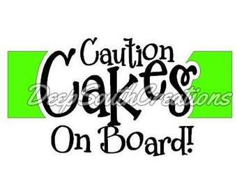 Caution Cakes On Board Decal