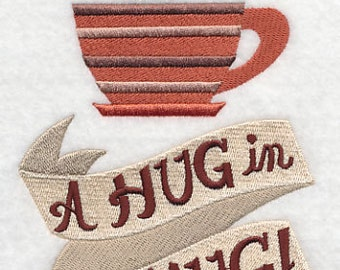 Coffee is a Hug in a Mug - Embroidered Flour Sack Hand/Dish Towel