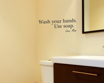 Wash Your Hands. Use Soap. Wall Decal