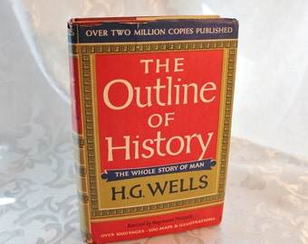 The Outline of History -The Whole Story of Man - H. G. Wells -- Revised by Raymond Postgate