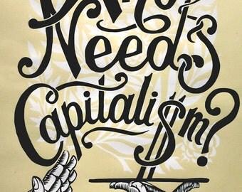 Who Needs Capitalism? Handmade poster