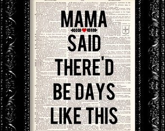 Mama Said Thered Be Days Like This Typography Quote -  Vintage Dictionary Print Book Page Art Upcycled Vintage Book Art