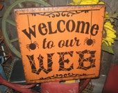 "Primitive Lg Holiday Wooden Hand Paint Halloween Salem Witch Web Sign -  "" Welcome to our Web   ""  Spider Spiderweb Country  Rustic Folkart"
