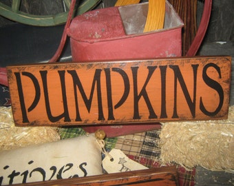 "Primitive Sign Wood Sign  Halloween Harvest Gatherings "" PUMPKINS  "" ThanksGiving Sign Holiday Fall Harvest Sign"